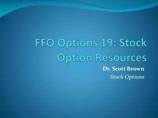 FFO Options 19: Stock Option Resources