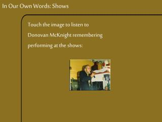 In Our Own Words: Shows