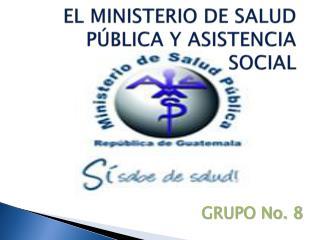 EL MINISTERIO DE SALUD PÚBLICA Y ASISTENCIA SOCIAL
