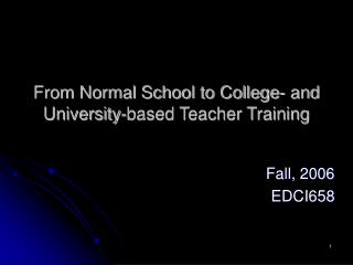 From Normal School to College- and University-based Teacher Training