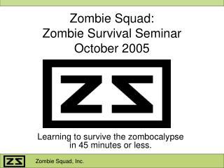 Zombie Squad: Zombie Survival Seminar October 2005