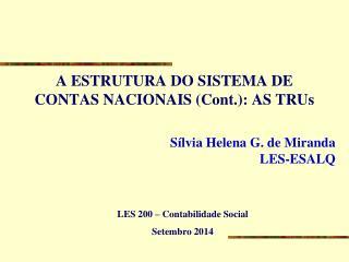 A ESTRUTURA DO SISTEMA DE CONTAS NACIONAIS (Cont.): AS TRUs