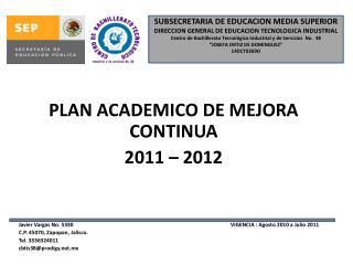 PLAN ACADEMICO DE MEJORA CONTINUA 2011 – 2012