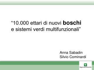 """""""10.000 ettari di nuovi boschi e sistemi verdi multifunzionali"""""""