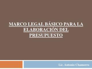 MARCO LEGAL BÁSICO PARA LA ELABORACIÓN DEL PRESUPUESTO