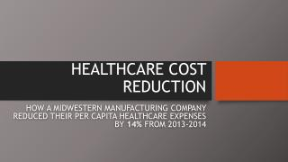 HEALTHCARE COST REDUCTION