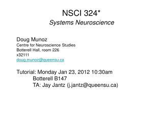 NSCI 324* Systems Neuroscience