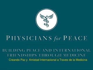 Creando Paz y Amistad Internacional a Traves de la Medicina