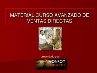 MATERIAL CURSO AVANZADO DE VENTAS DIRECTAS