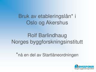 Bruk av etableringslån (startlån i 2003-kilde husbanken.no)