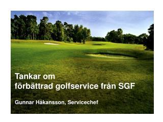 Tankar om förbättrad golfservice från SGF