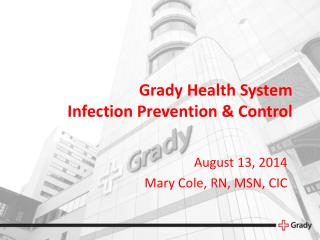 Grady Health System Infection Prevention & Control