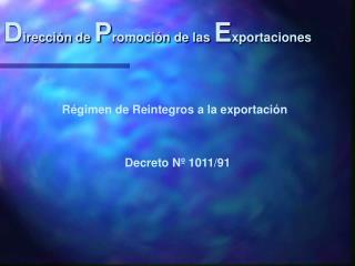 D irección de P romoción de las E xportaciones
