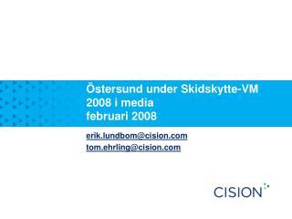 Östersund under Skidskytte-VM 2008 i media februari 2008