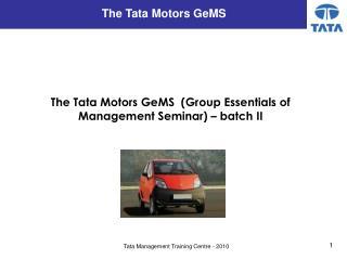 The Tata Motors GeMS (Group Essentials of Management Seminar) – batch II