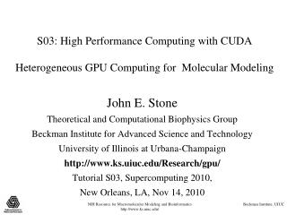 S03: High Performance Computing with CUDA Heterogeneous GPU Computing for Molecular Modeling