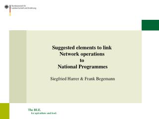 Suggested elements to link  Network operations  to  National Programmes Siegfried Harrer & Frank Begemann