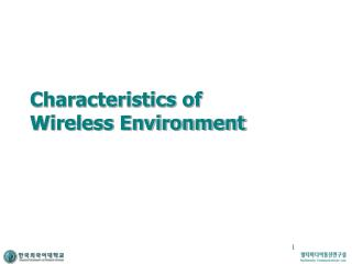 Characteristics of Wireless Environment