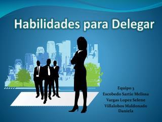 Habilidades para Delegar