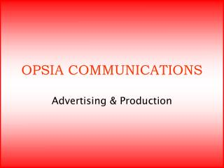 OPSIA COMMUNICATIONS Advertising & Production