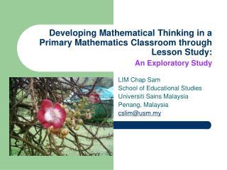 LIM Chap Sam School of Educational Studies Universiti Sains Malaysia Penang, Malaysia cslim@usm.my