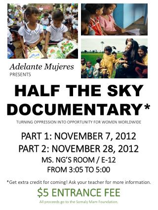 HALF THE SKY DOCUMENTARY* TURNING OPPRESSION INTO OPPORTUNITY FOR WOMEN WORLDWIDE