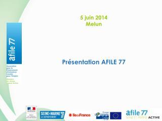 Présentation AFILE 77