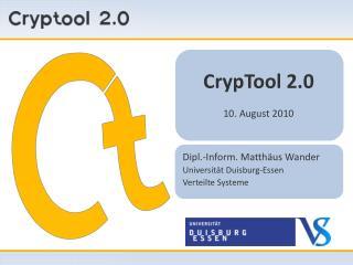 CrypTool 2.0 10. August 2010