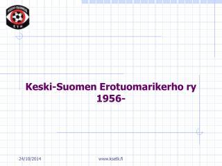 Keski-Suomen Erotuomarikerho ry 1956-