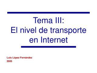 Tema III: El nivel de transporte en Internet