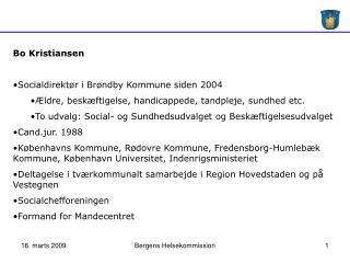 Bo Kristiansen Socialdirektør i Brøndby Kommune siden 2004
