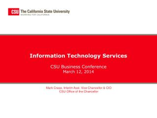 Information Technology Services CSU Business Conference March 12, 2014