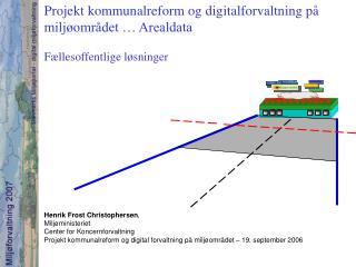 Projekt kommunalreform og digitalforvaltning på miljøområdet … Arealdata