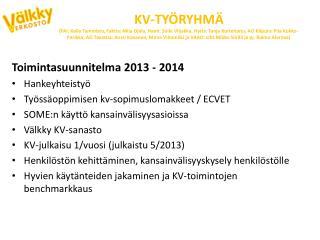 Toimintasuunnitelma 2013 - 2014 Hankeyhteistyö Työssäoppimisen kv-sopimuslomakkeet / ECVET