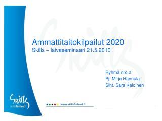 Ammattitaitokilpailut 2020 Skills – laivaseminaari 21.5.2010