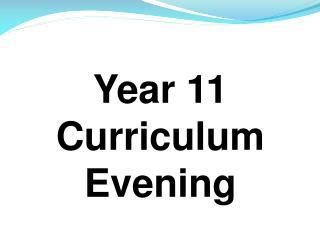 Year 11 Curriculum Evening