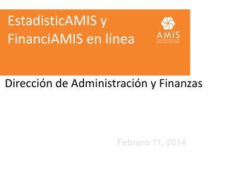 EstadisticAMIS y FinanciAMIS en línea