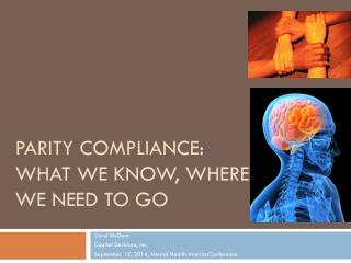 Parity Compliance: What we know, where we Need to go