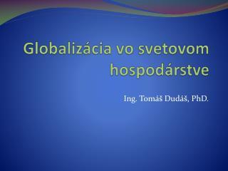 Globalizácia vo svetovom hospodárstve