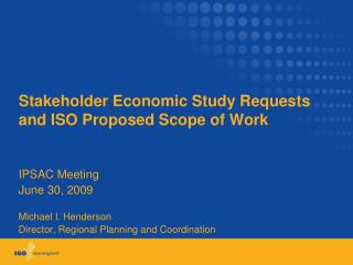 Stakeholder Economic Study Requests and ISO Proposed Scope of Work
