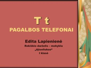 T t PAGALBOS TELEFONAI
