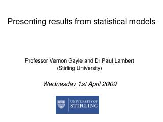 Presenting results from statistical models