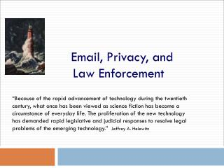 Email, Privacy, and  Law Enforcement