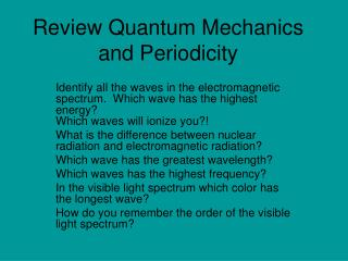 Review Quantum Mechanics and Periodicity