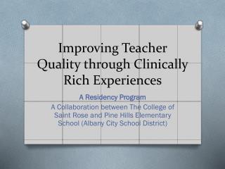 Improving Teacher Quality through Clinically Rich Experiences