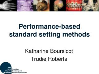 Performance-based standard setting methods