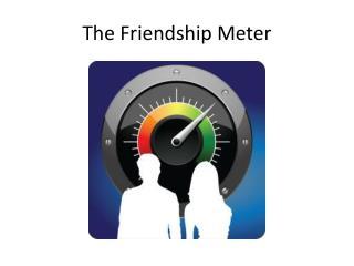 The Friendship Meter