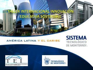 Taller internacional INNOVACIÓN EDUCATIVA SOSTENIBLE