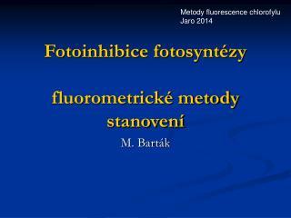 Fotoinhibice fotosyntézy fluorometrické metody stanovení