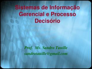 Sistemas de Informação Gerencial e Processo Decisório